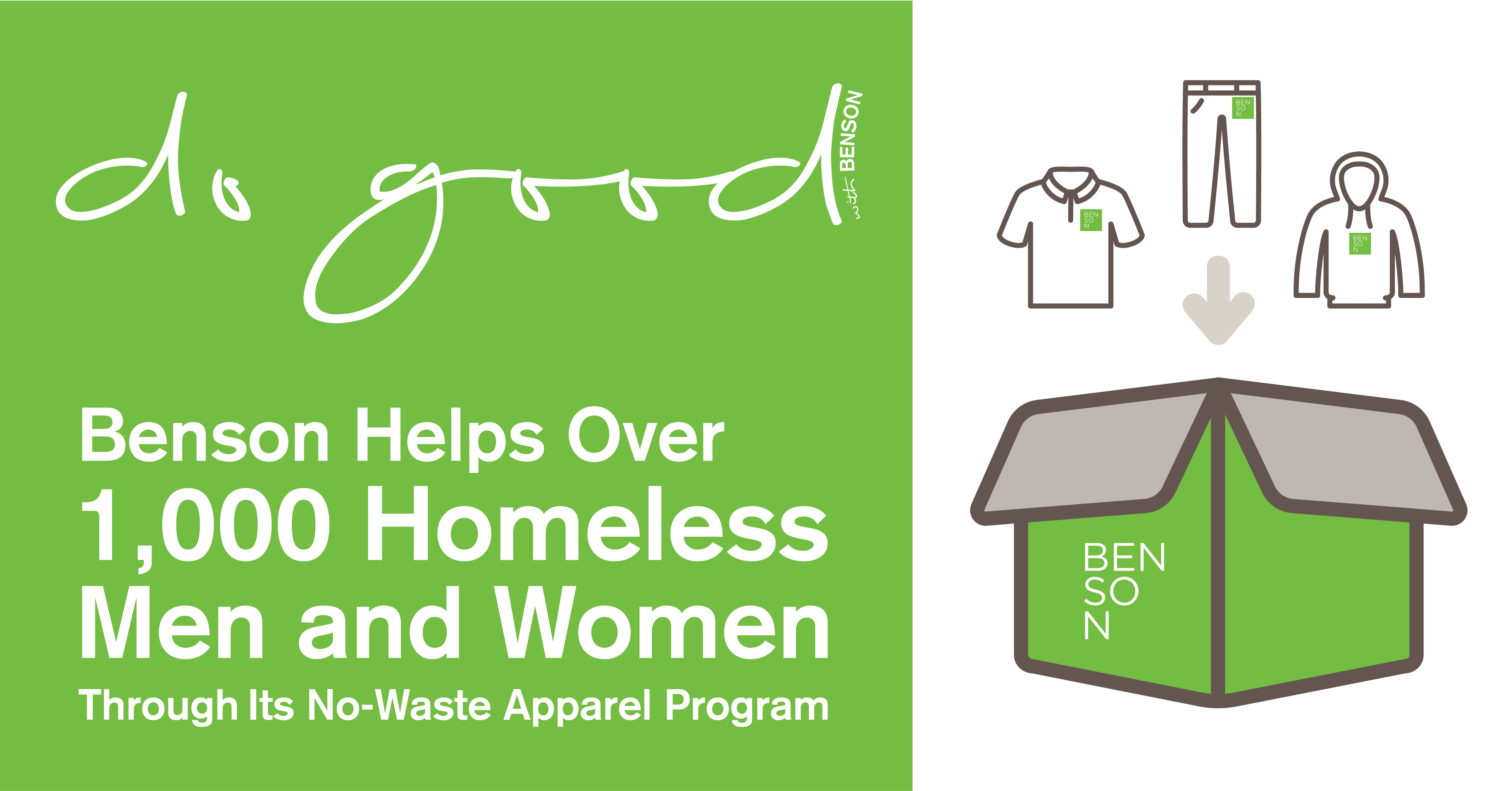 Benson Helps Over 1,000 Homeless Men and Women Through Its No-Waste Apparel Program